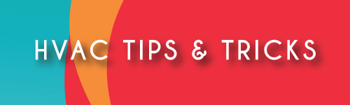 HVAC Tips & Tricks